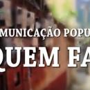 NPC produz documentário sobre a comunicação popular no Rio de Janeiro