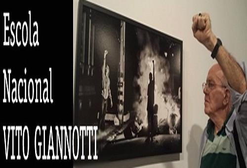 "ESCOLA NACIONAL VITO GIANNOTTI – ""A LUTA CONTINUA, PORRA!"""
