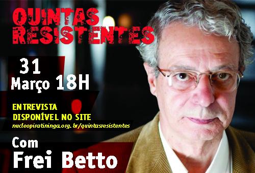 Já está no ar a entrevista com Frei Betto para o  Programa Quintas Resistentes!