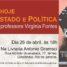 """""""Poder, Estado e Política: Gramsci hoje"""" – debate com Virgínia Fontes"""