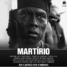 """Documentário """"Martírio"""" entra em cartaz no Brasil"""