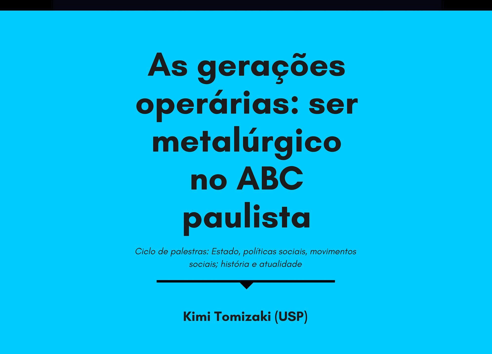 CICLO EPSMS | AS GERAÇÕES OPERÁRIAS: SER METALÚRGICO NO ABC PAULISTA