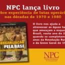 NPC lança livro sobre experiências de lutas operárias
