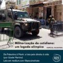 Confira a série sobre militarização e o legado olímpico